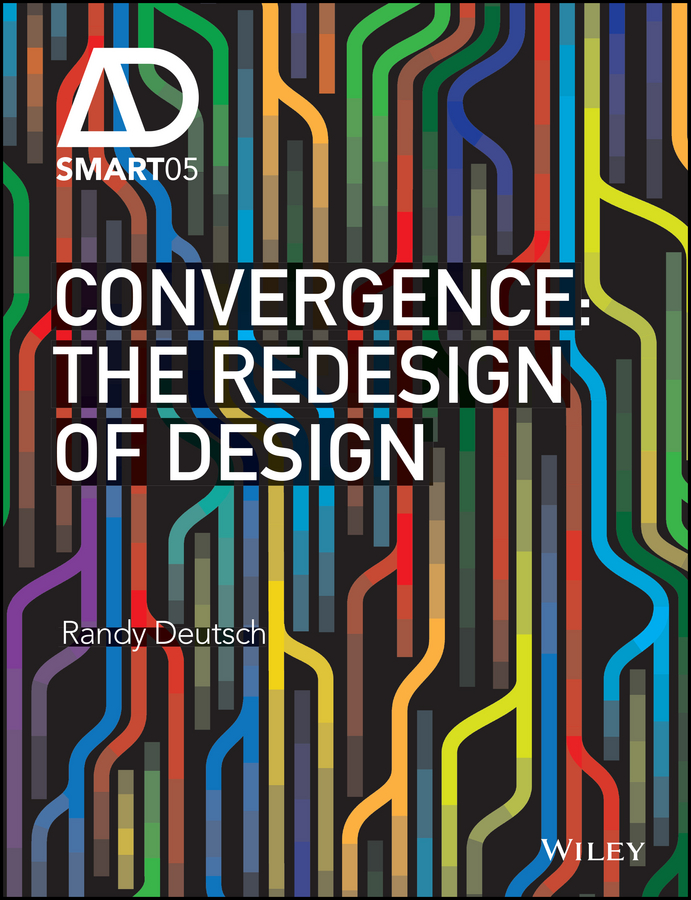 Randy Deutsch Convergence. The Redesign of Design stella vienna standish are there chords in the harps of humanity