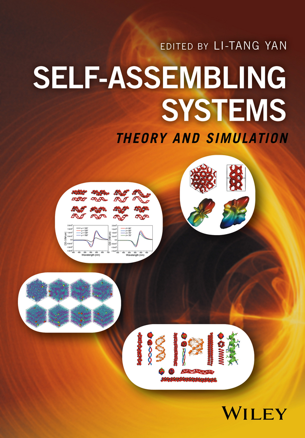 Li-Tang Yan Self-Assembling Systems. Theory and Simulation yoon lee s self assembly and nanotechnology systems design characterization and applications isbn 9781118103678