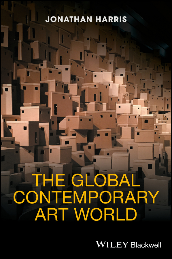 Jonathan Harris The Global Contemporary Art World reinterpretation of l2 motivation in the contemporary world