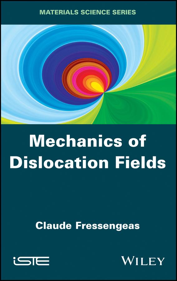 Claude Fressengeas Mechanics of Dislocation Fields
