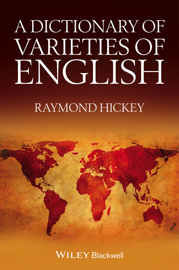 Raymond Hickey A Dictionary of Varieties of English a comprehensive guide to english comprehension and summary