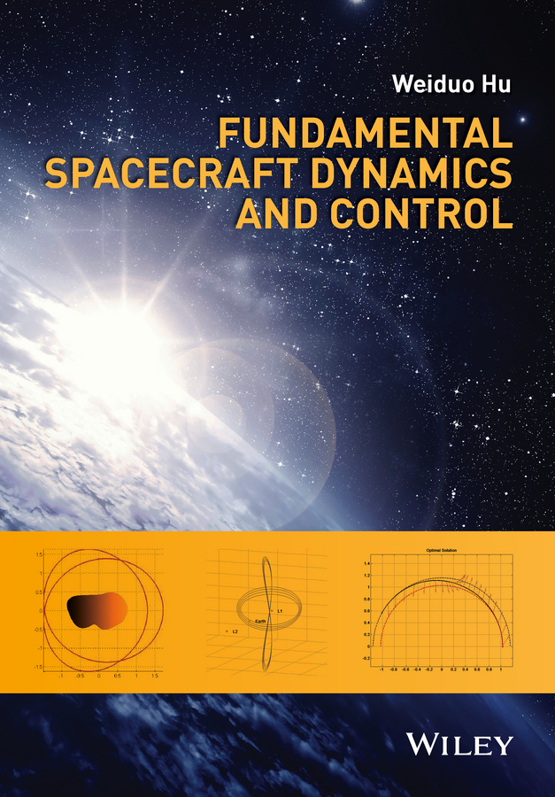 Weiduo Hu Fundamental Spacecraft Dynamics and Control michel geradin mechanical vibrations theory and application to structural dynamics
