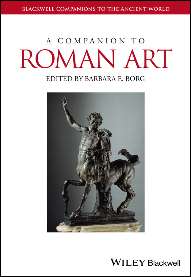 Barbara Borg E. A Companion to Roman Art mcdonald jo a companion to rock art