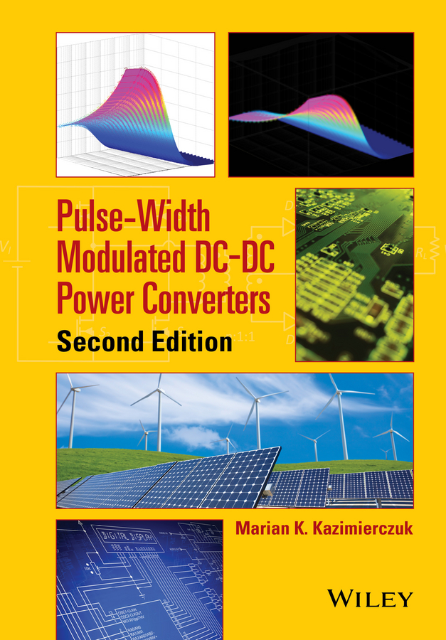 Marian Kazimierczuk K. Pulse-Width Modulated DC-DC Power Converters agasthya ayachit laboratory manual for pulse width modulated dc dc power converters