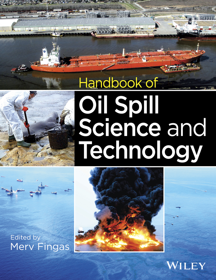Merv Fingas Handbook of Oil Spill Science and Technology frédéric muttin marine coastal and water pollutions oil spill studies