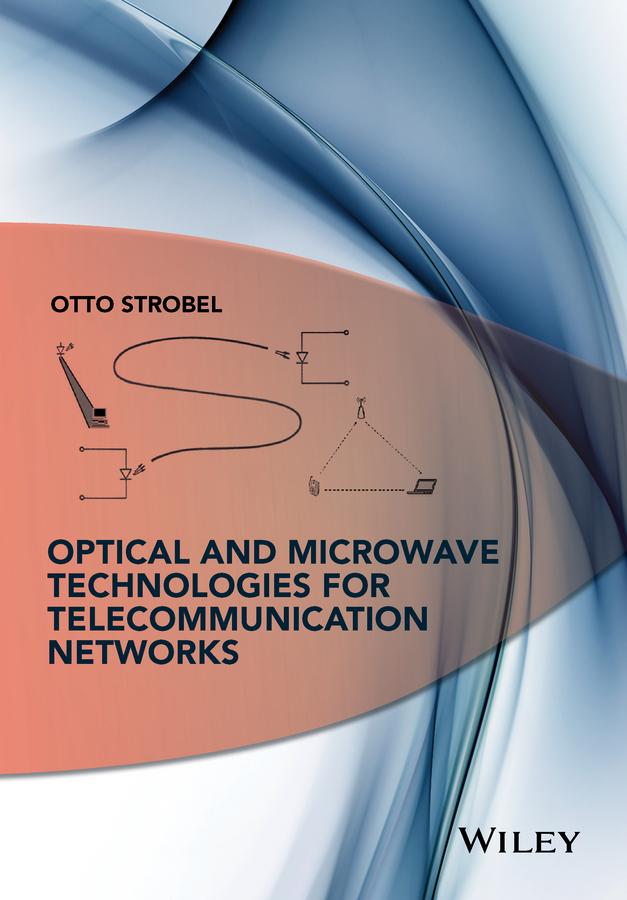 Otto Strobel Optical and Microwave Technologies for Telecommunication Networks some research on optical fibre security