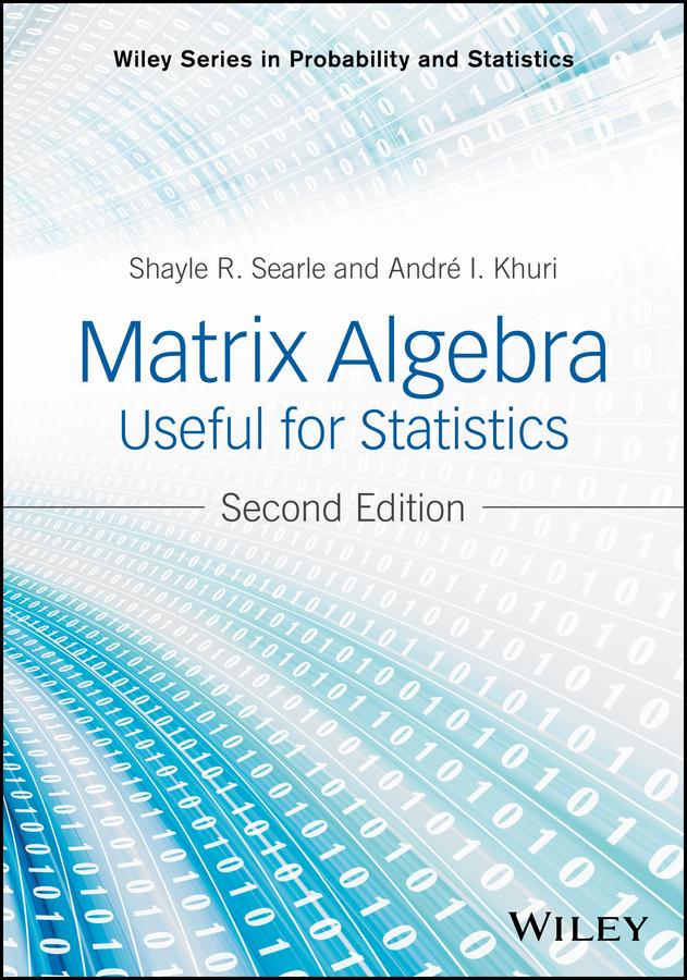 цена на Andre Khuri I. Matrix Algebra Useful for Statistics