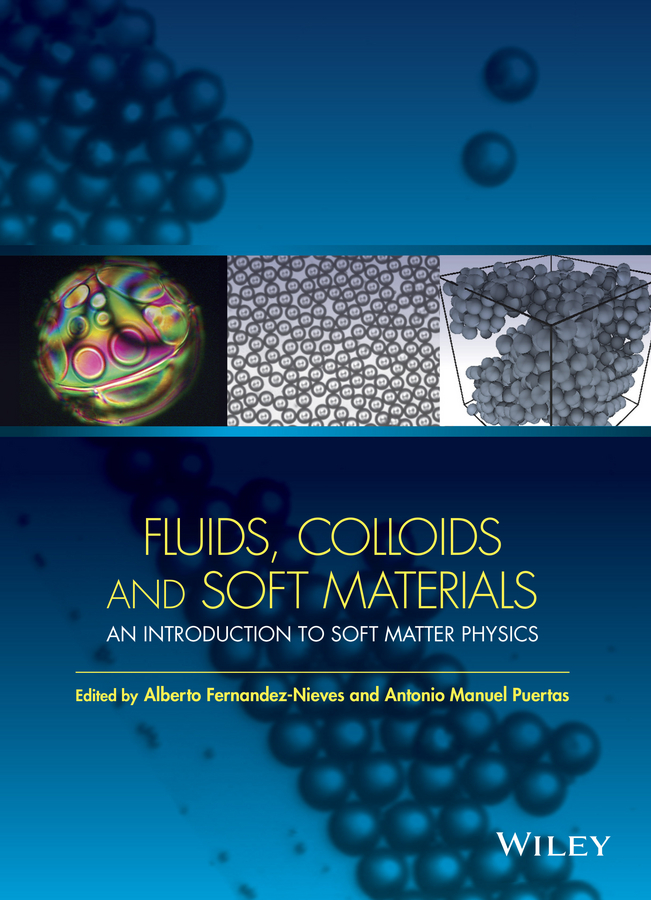 Alberto Fernandez-Nieves Fluids, Colloids and Soft Materials. An Introduction to Soft Matter Physics chen xiaodong soft matter nanotechnology from structure to function