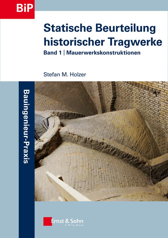 Stefan Holzer Statische Beurteilung historischer Tragwerke. Band 1 - Mauerwerkskonstruktionen ботинки der spur der spur de034amwiz42