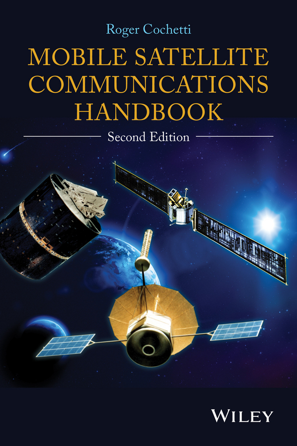 Roger Cochetti Mobile Satellite Communications Handbook zandi lesame and blessing mbatha south african technology issues and policies