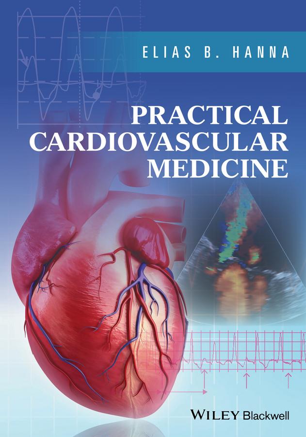 Elias Hanna B. Practical Cardiovascular Medicine