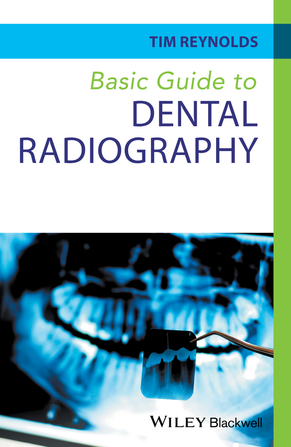 Tim Reynolds Basic Guide to Dental Radiography jonathan bowling diagnostic dermoscopy the illustrated guide