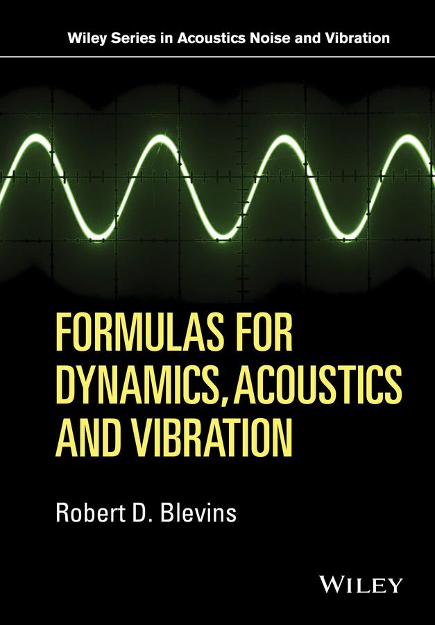 Robert Blevins D. Formulas for Dynamics, Acoustics and Vibration