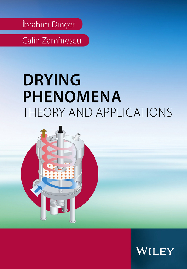 Ibrahim Dincer Drying Phenomena. Theory and Applications louis theodore heat transfer applications for the practicing engineer
