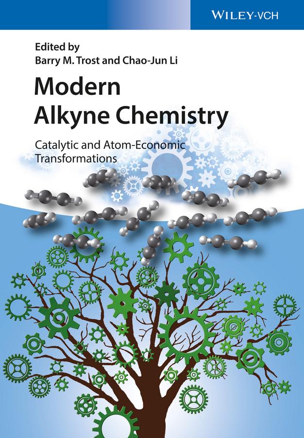 Chao-Jun Li Modern Alkyne Chemistry. Catalytic and Atom-Economic Transformations arthur winter organic chemistry i for dummies isbn 9781119296560