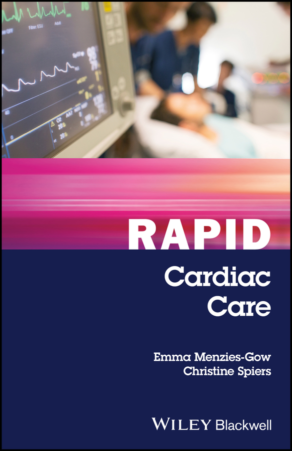 Christine Spiers Rapid Cardiac Care andrea natale cardiac arrhythmia management a practical guide for nurses and allied professionals