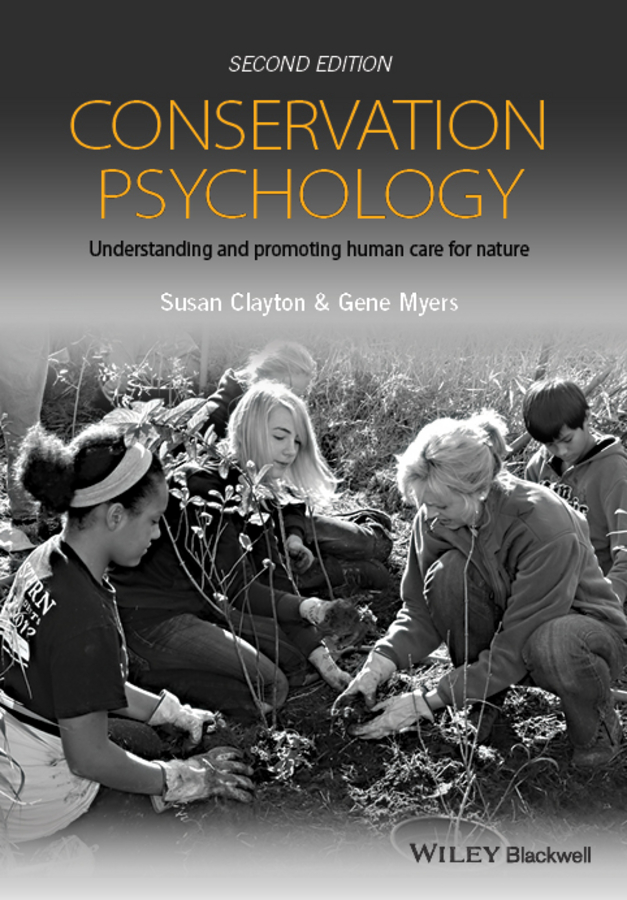 Susan Clayton Conservation Psychology. Understanding and Promoting Human Care for Nature все цены