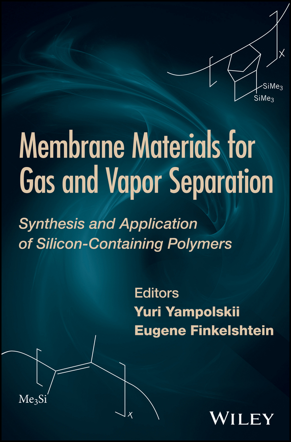Yuri Yampolskii Membrane Materials for Gas and Separation. Synthesis and Application fo Silicon-containing Polymers membrane switch for 2711p b10c4b2 panelview plus ce1000