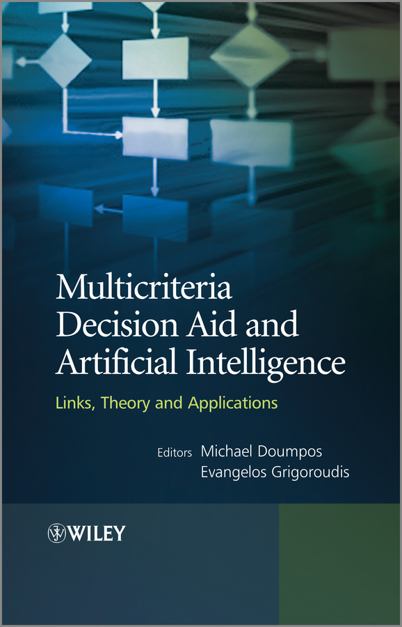 Michael Doumpos Multicriteria Decision Aid and Artificial Intelligence. Links, Theory and Applications