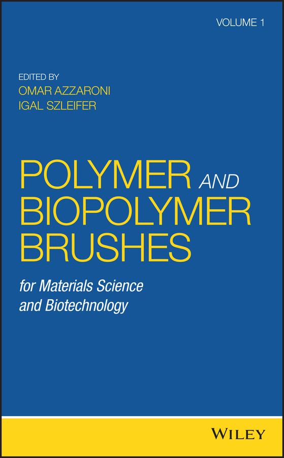 Igal Szleifer Polymer and Biopolymer Brushes. for Materials Science and Biotechnology