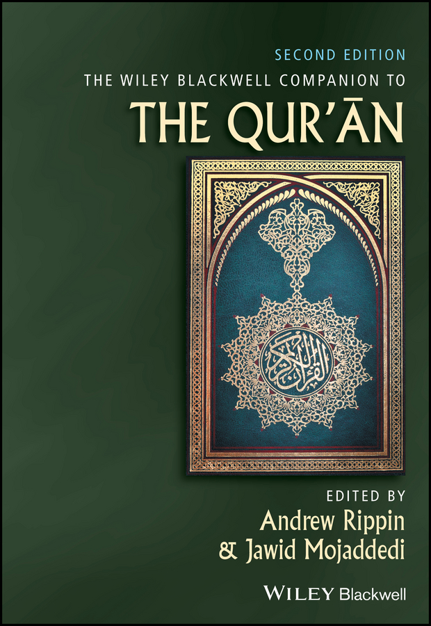 Jawid Mojaddedi The Wiley Blackwell Companion to the Qur'an barbara mcgraw a the wiley blackwell companion to religion and politics in the u s