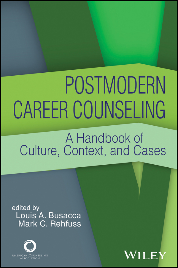 Louis Busacca A. Postmodern Career Counseling. A Handbook of Culture, Context, and Cases alpine ute 92bt