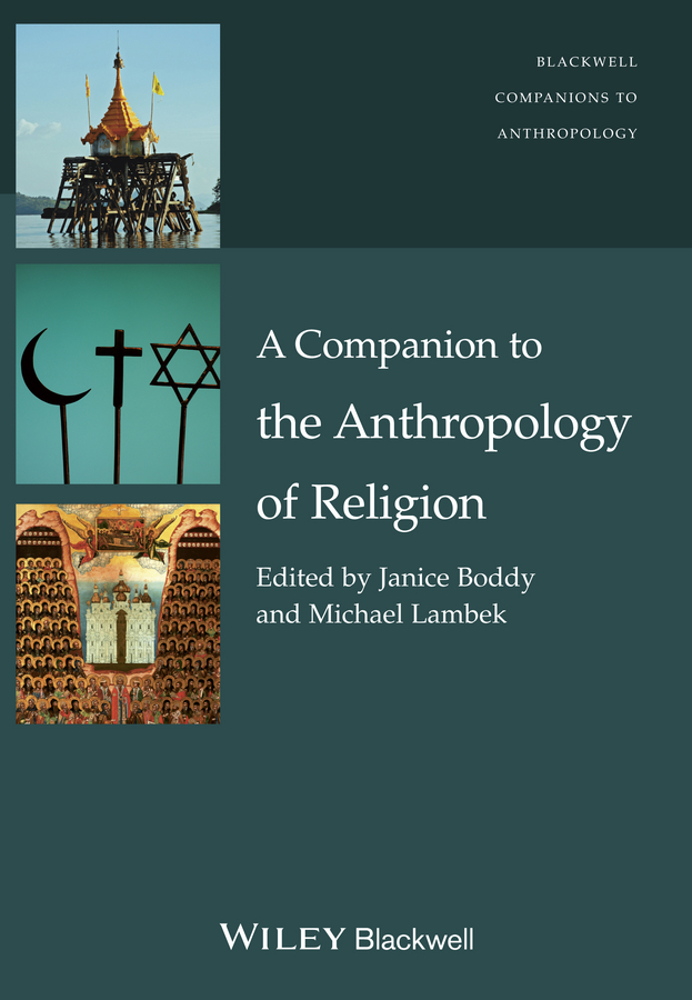 Janice Boddy A Companion to the Anthropology of Religion religion culture and identity