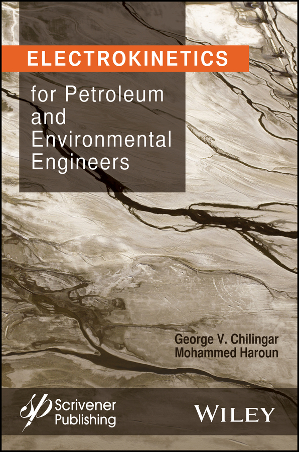 Mohammed Haroun Electrokinetics for Petroleum and Environmental Engineers все цены