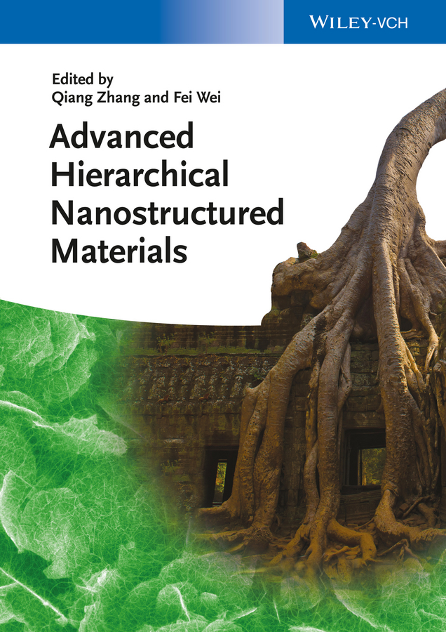 Qiang Zhang Advanced Hierarchical Nanostructured Materials david levy transparent conductive materials from materials via synthesis and characterization to applications