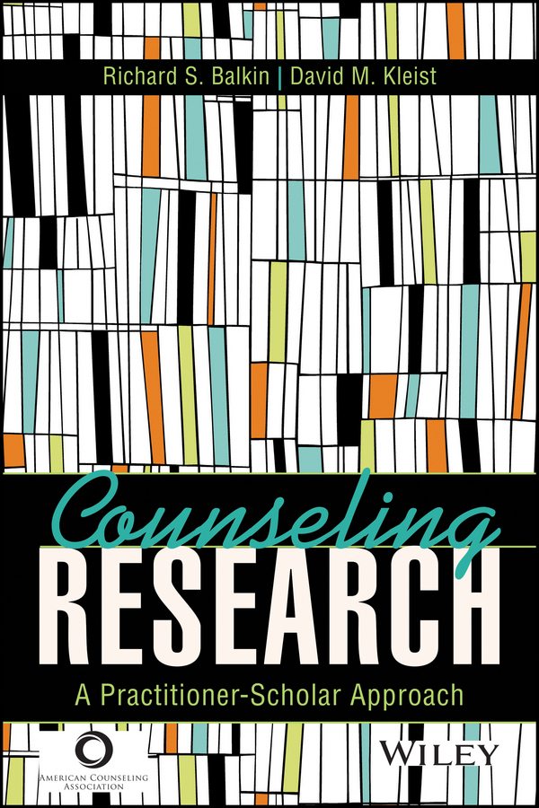 Richard Balkin S. Counseling Research. A Practitioner-Scholar Approach