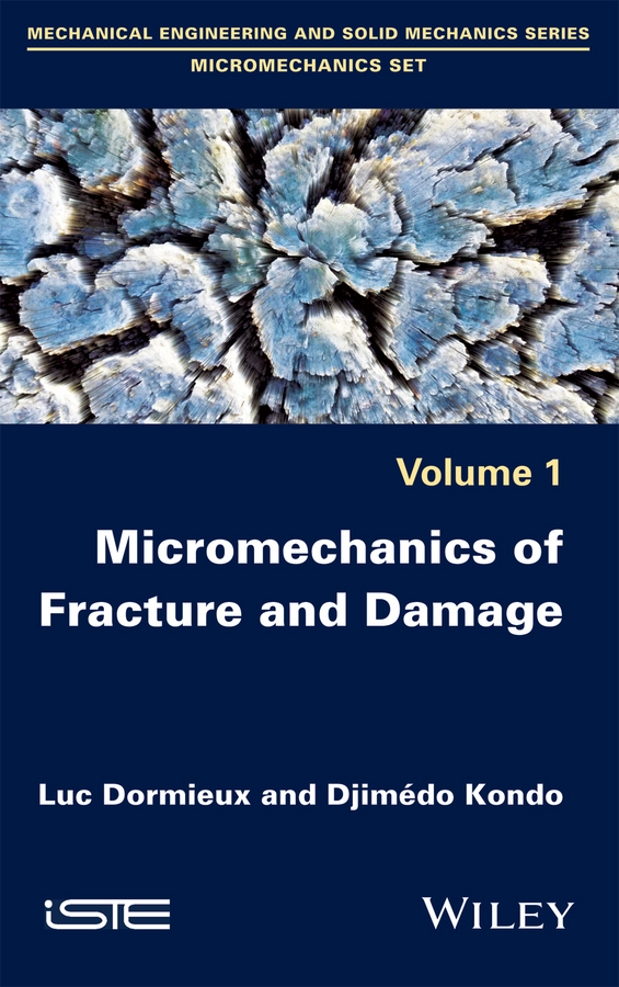 Luc Dormieux Micromechanics of Fracture and Damage muthuraman s mechanics of materials
