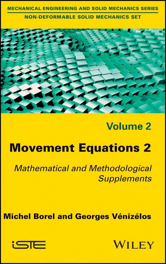 Michel Borel Movement Equations 2. Mathematical and Methodological Supplements the news a user s manual