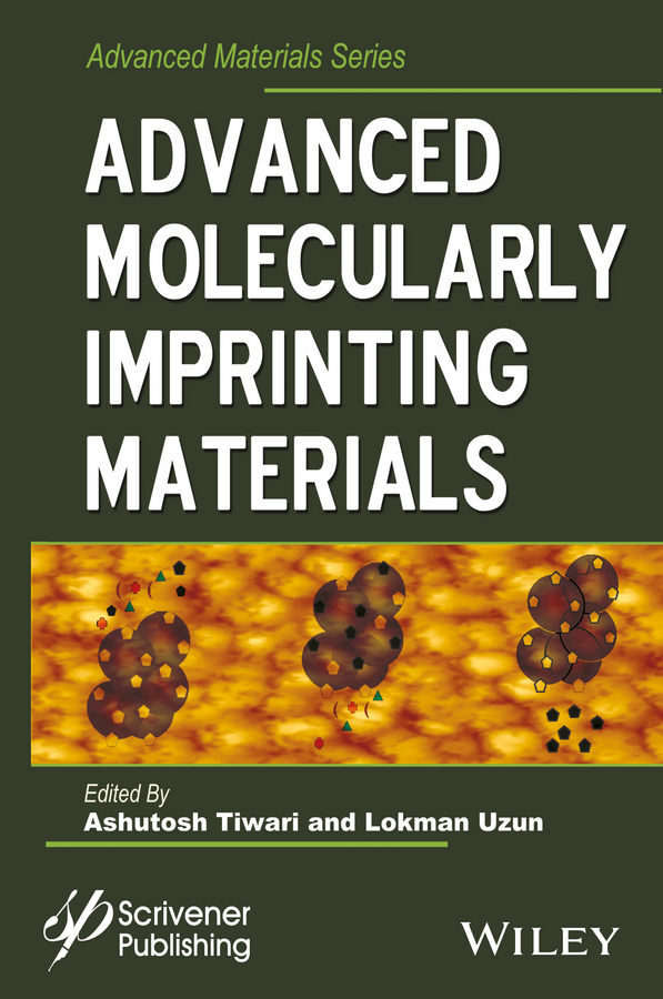 Ashutosh Tiwari Advanced Molecularly Imprinting Materials ravin narain engineered carbohydrate based materials for biomedical applications polymers surfaces dendrimers nanoparticles and hydrogels