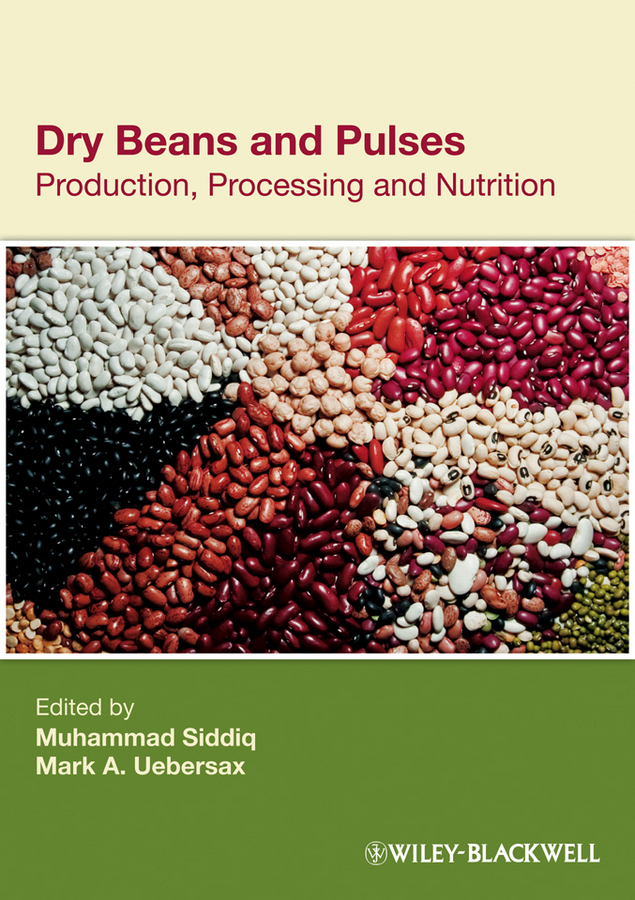 Muhammad Siddiq Dry Beans and Pulses. Production, Processing and Nutrition все цены