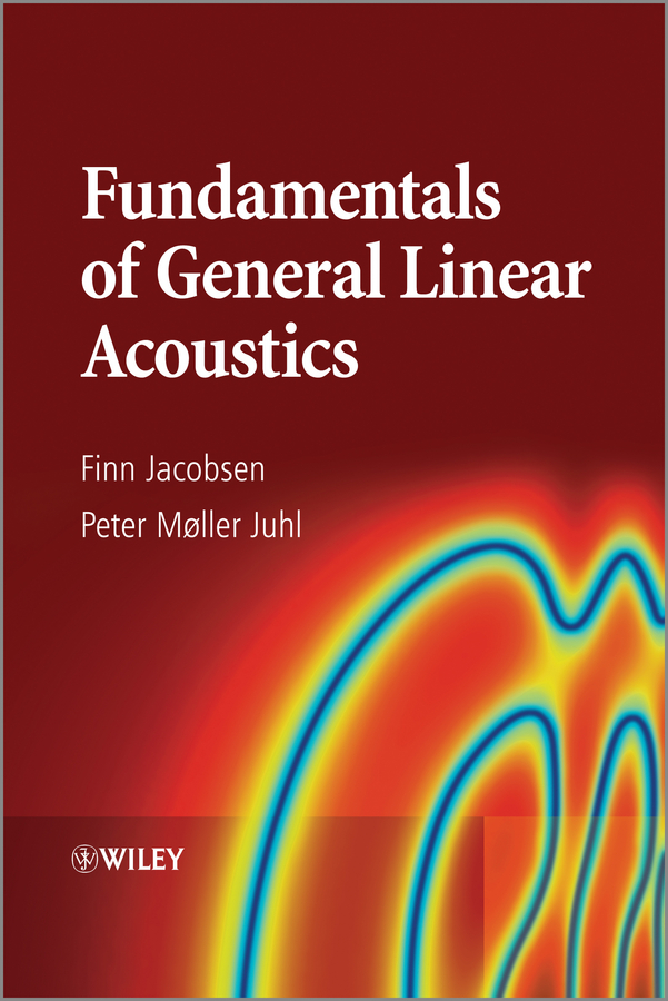 Finn Jacobsen Fundamentals of General Linear Acoustics