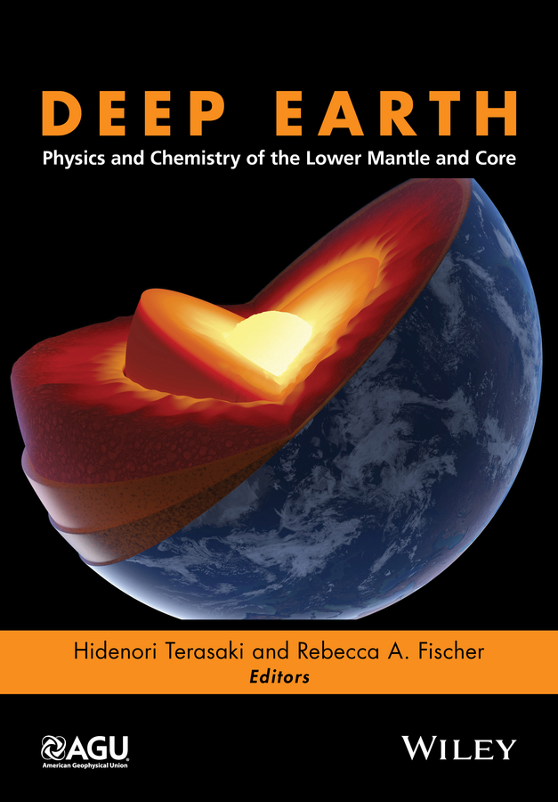 Hidenori Terasaki Deep Earth. Physics and Chemistry of the Lower Mantle and Core earth 2 volume 2 the tower of fate