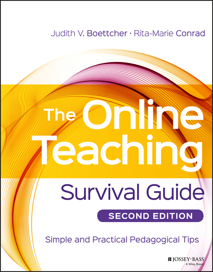 Rita-Marie Conrad The Online Teaching Survival Guide. Simple and Practical Pedagogical Tips david moore richard designing online learning with flash