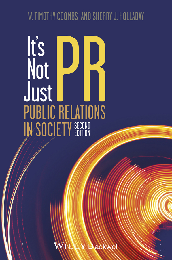 W. Coombs Timothy It's Not Just PR. Public Relations in Society цена