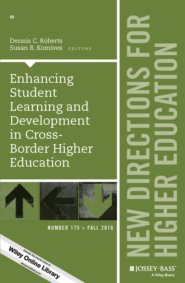 Susan Komives R. Enhancing Student Learning and Development in Cross-Border Higher Education. New Directions for Higher Education, Number 175 цена