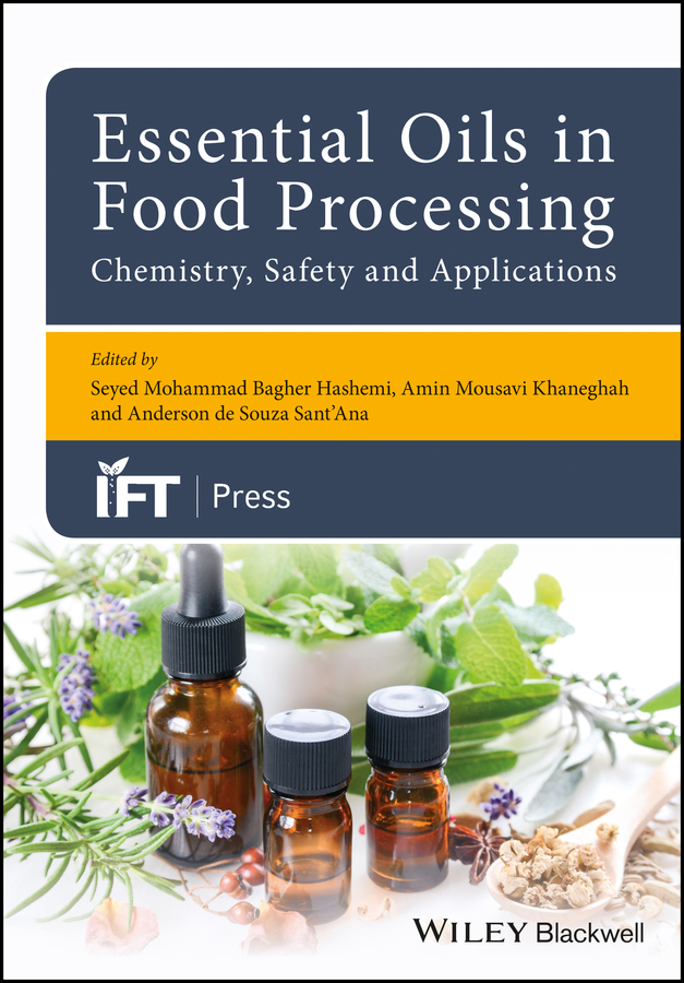цена Seyed Hashemi MohammedBagher Essential Oils in Food Processing: Chemistry, Safety and Applications