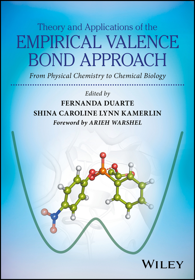 Arieh Warshel Theory and Applications of the Empirical Valence Bond Approach. From Physical Chemistry to Chemical Biology segal study guide for chemistry – experiment a nd theory