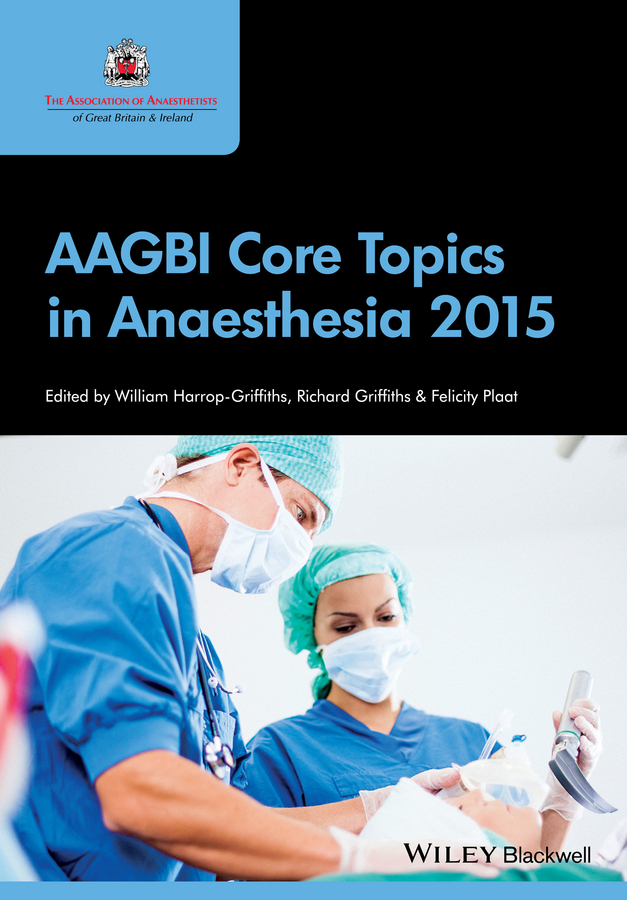 William Harrop-Griffiths AAGBI Core Topics in Anaesthesia 2015