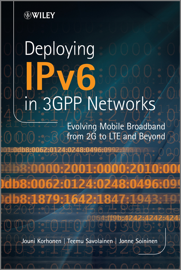 Jouni Korhonen Deploying IPv6 in 3GPP Networks. Evolving Mobile Broadband from 2G to LTE and Beyond ning cheng broadband optical access networks