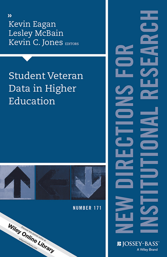 Kevin Eagan Student Veteran Data in Higher Education. New Directions for Institutional Research, Number 171