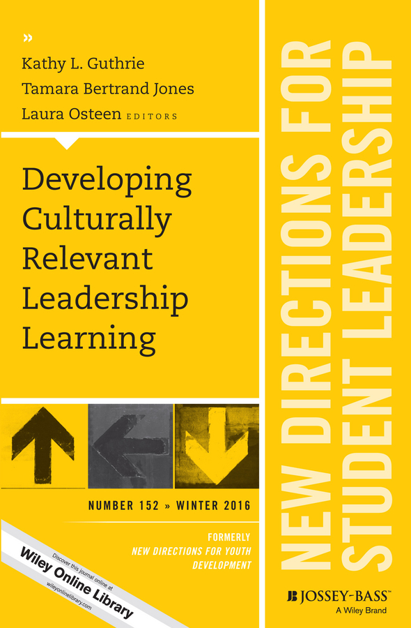 Laura Osteen Developing Culturally Relevant Leadership Learning. New Directions for Student Leadership, Number 152 все цены