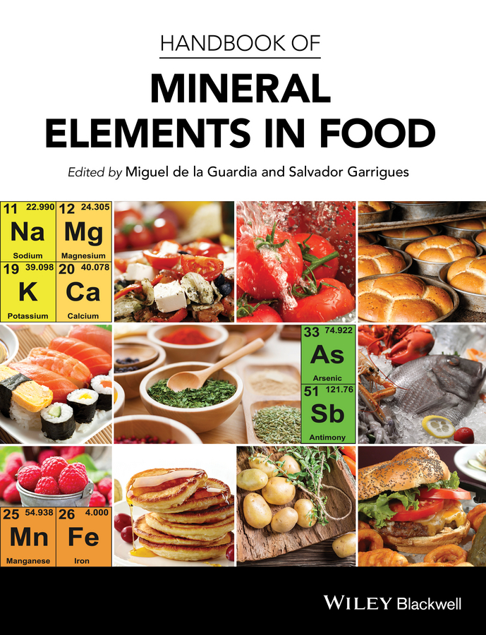 Salvador Garrigues Handbook of Mineral Elements in Food rubén morawicki o handbook of sustainability for the food sciences