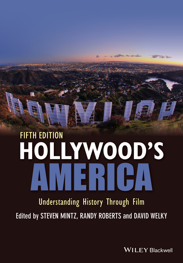 Steven Mintz Hollywood's America. Understanding History Through Film