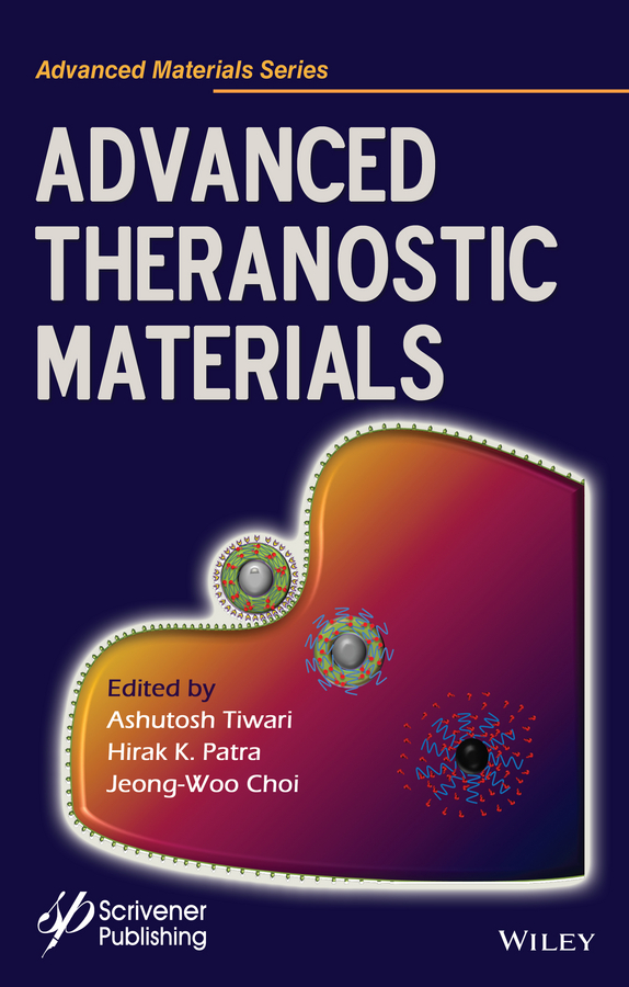 Ashutosh Tiwari Advanced Theranostic Materials micromechanics electron interactions for advanced biomedical research