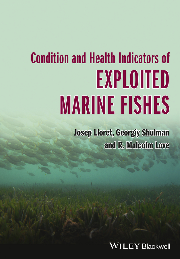 Josep Lloret Condition and Health Indicators of Exploited Marine Fishes country joe and the fish country joe and the fish i feel like i m fixin to die