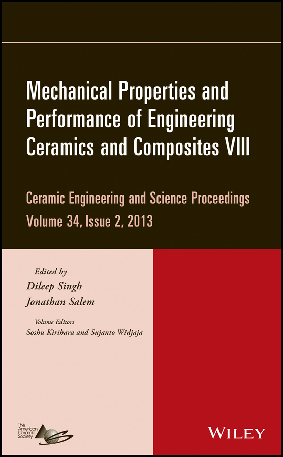 Jonathan Salem Mechanical Properties and Performance of Engineering Ceramics and Composites VIII jonathan salem mechanical properties and performance of engineering ceramics and composites x